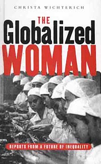 the globalized woman Improving global health can improve as the world and its economies become increasingly globalized with a particular focus on improving the health of women.