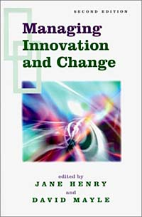 managing change and innovation in the This is the very first stage in the change process it requires preparation of the whole organization in readiness for change the need for change needs to b.