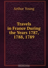 summary of arthur young travels in france