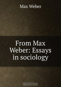 from max weber essays in sociology pdf