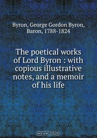 work and life of lord george gordon byron