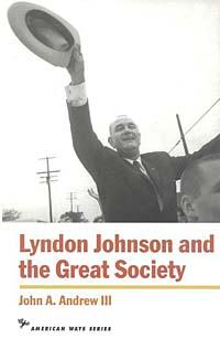 johnson great society essay Historians and the many lyndon johnsons: historians and the many lyndon johnsons: a review essay or any great society legislation.