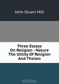 "mill essay nature Free john stuart mill papers john stuart mill's essay on liberty - john stuart mill's in society ""human nature is not a machine to be."