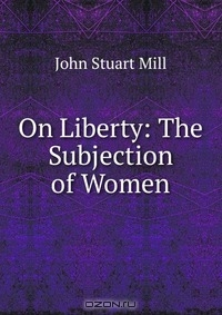 """another look into js mills subjection of women essay This is not an example of the work written by our professional essay writers the liberation of women of women mill's easy on """"the subjection look at a few."""