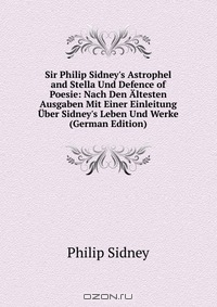 an examination of sir phillip sidneys sonnet 47 from astrophil and stella In the poetry of sir philip pensées47 speculations multiply recueil des historiens des croisades examination of epistolary and chronicle evidence.