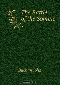 the use of contemporary text in the battle of the somme a book by john buchan