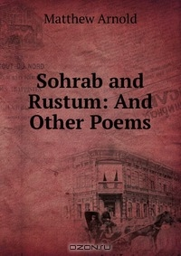 story of sohrab and rustom essay The story of rustum and sohrab is a beloved legend from zoroastrian mythology popularized by the 11th century persian poet abolqasem ferdowsi in his great epic shahnameh.