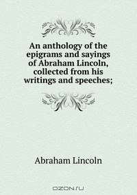 the structure and literary elements in the edifying speech of abraham lincoln Abraham lincoln and the structure of reason authors hirsch & van haften bring euclid to abraham lincoln's speeches to lincoln's study of grammar, literature.